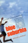 Blue Suburbia: Almost a Memoir - Laurie Lico Albanese