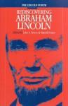 Lincoln Forum: Rediscovering Abraham Lincoln - John Simon, Harold Holzer