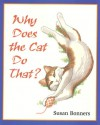 Why Does the Cat Do That? - Susan Bonners