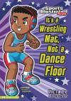 It's a Wrestling Mat, Not a Dance Floor - Scott Nickel, Jorge Santillan