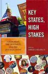 Key States, High Stakes: Sarah Palin, the Tea Party, and the 2010 Elections - Charles S. Bullock III
