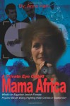 A Private Eye Called Mama Africa: What's an Egyptian Jewish Female Psycho-Sleuth Doing Fighting Hate Crimes in California? - Anne Hart