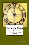 Omega Now A Most Startling Heresy - David Miller