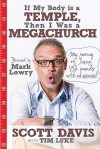 If My Body Is a Temple, Then I Was a Megachurch: My Journey of Losing 132 Pounds with No Exercise! - Scott Davis