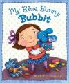My Blue Bunny, Bubbit - Maggie Smith