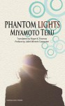 Phantom Lights and Other Stories by Miyamoto Teru - Teru Miyamoto, Roger K. Thomas, Juliet Winters Carpenter