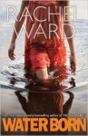 Water Born - Rachel Ward