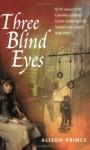 Three Blind Eyes - Alison Prince