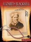 Elizabeth Blackwell: America's First Female Doctor - Barbara A. Somervill