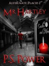 Mr. Hartley (Alternate Places Book 1) - P.S. Power