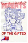 Parents' of the Gifted Guide to Teachers - Teacher's Guide to Parents of the Gifted - Sandra Warren, Corbin Hillam