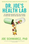 Dr. Joe's Health Lab: 164 Amazing Insights into the Science of Medicine, Nutrition and Well-being - Joe Schwarcz