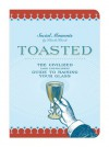 Knock Knock Toasted: The Civilized (and Uncivilized) Guide to Raising Your Glass - Knock Knock