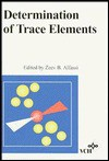 Determination of Trace Elements - Zeev B. Alfassi