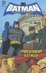 President Batman - Matt Wayne, Andy Suriano