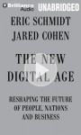 The New Digital Age: Reshaping the Future of People, Nations and Business - Eric Schmidt, Jared Cohen, Roger Wayne