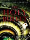 The Holy Bullet (eBook) - Luis Miguel Rocha
