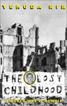The Lost Childhood: A World War II Memoir - Yehuda Nir