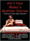 Ain't Your Mama's Bedtime Stories: Seven Hot Tales Under the Cover - Dakota Cassidy, Rae Morgan, Jasmine Haynes, Leigh Wyndfield