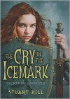 Cry of the Icemark - Stuart Hill