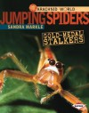 Jumping Spiders: Gold-Medal Stalkers - Sandra Markle