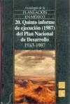 Antologia de La Planeacion En Mexico, 20. Quinto Informe de Ejecucion (1987) del Plan Nacional de Desarrollo (1983-1988) - Fondo de Cultura Economica