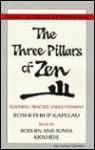 The Three Pillars of Zen: Teaching, Practice, Enlightenment - Philip Kapleau