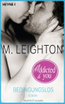 Bedingungslos: Addicted to You - M. Leighton