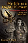 My Life as a Night Elf Priest - Bonnie Nardi