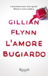 L'amore bugiardo - Gillian Flynn, Isabella Zani, Francesco Graziosi