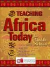 Teaching Africa Today for Middle School - Jenny Pettit, Caroline Starbird, Sabra Barnett