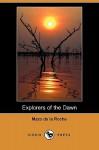 Explorers of the Dawn (Dodo Press) - Mazo de la Roche