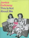This is Not About Me - Janice Galloway