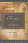 Creativity Revealed: Discovering the Source of Inspiration - Scott Jeffrey