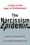 The Narcissism Epidemic - Jean M. Twenge, W. Keith Campbell