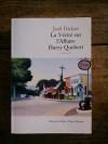 La vérité sur l'Affaire Harry Quebert - Prix Goncourt des lycéens 2012 et Grand Prix du Roman de l'Académie française 2012 - Joël Dicker
