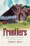 Frontiers: Flower of Seattle/Flower of the West/Flower of the North/Flower of Alaska (Inspirational Romance Collection) - Colleen L. Reece