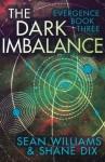 The Dark Imbalance (Evergence) - Sean Williams, Shane Dix