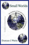 Small Worlds: The Dynamics of Networks between Order and Randomness (Princeton Studies in Complexity) - Duncan J. Watts