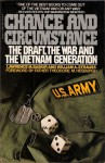 Chance and Circumstance: The Draft, the War, and the Vietnam Generation - Lawrence M. Baskir, William Strauss
