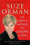 The Laws of Money, the Lessons of Life Keep What You Have Create What You Deserve By Suze Ormen - Suze Orman