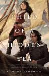 Child of a Hidden Sea - A.M. Dellamonica