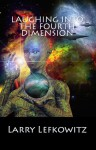 Laughing into the Fourth Dimension: 25 Humorous Fantasy & Science Fiction Stories - Larry Lefkowitz