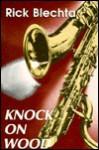 Knock on Wood - Rick Blechta