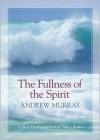 The Fullness of the Spirit - Andrew Murray