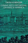 Community and Social Change in America - Thomas Bender, Seldon M. Kruger