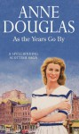 As the Years Go By - Anne Douglas