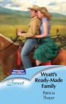 Mills & Boon : Wyatt's Ready-Made Family (The Texas Brotherhood) - Patricia Thayer