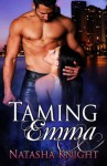 Taming Emma - Natasha Knight