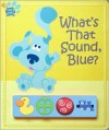 What's That Sound, Blue? [With Plastic Play Box] - Susan Hood, Ian Chernichaw